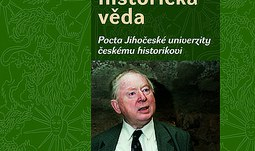 Dílo Josefa Petráně a současná historická věda. Pocta Jihočeské univerzity českému historikovi