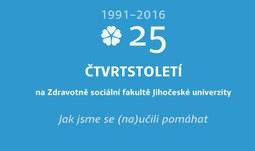 Zdravotně sociální fakulta JU slaví 25 let trvání